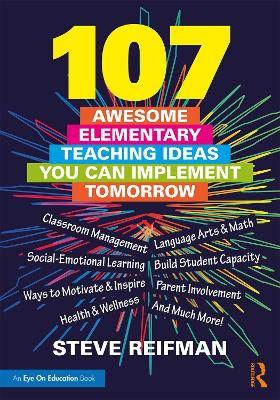 107 Awesome Elementary Teaching Ideas You Can Implement Tomorrow (Paperback)
