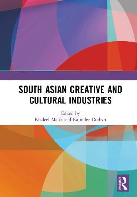 South Asian Creative and Cultural Industries (Hardback)