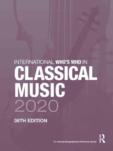 International Who's Who in Classical Music 2020 (Hardback)