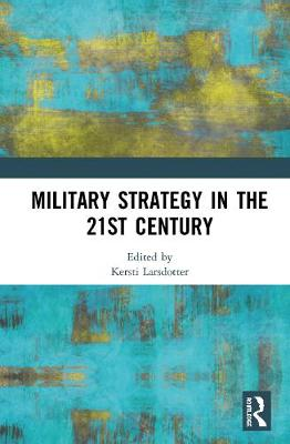 Military Strategy in the 21st Century (Hardback)