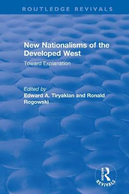 New Nationalisms of the Developed West: Toward Explanation - Routledge Revivals (Hardback)