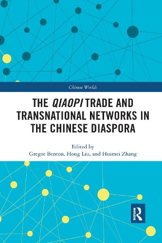 The Qiaopi Trade and Transnational Networks in the Chinese Diaspora (Paperback)