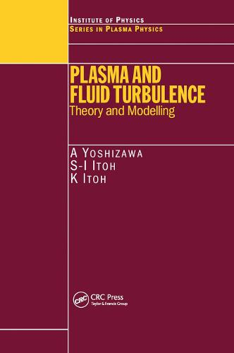 Plasma and Fluid Turbulence: Theory and Modelling (Paperback)