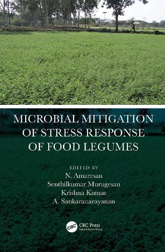 Microbial Mitigation of Stress Response of Food Legumes (Hardback)