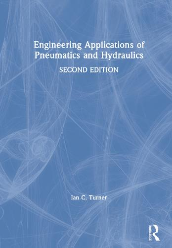 Engineering Applications of Pneumatics & Hydraulics (Hardback)
