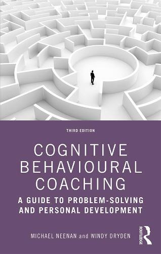 Cognitive Behavioural Coaching: A Guide to Problem Solving and Personal Development (Paperback)