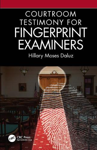 Courtroom Testimony for Fingerprint Examiners (Hardback)
