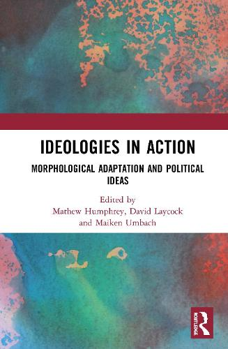 Ideologies in Action: Morphological Adaptation and Political Ideas (Hardback)