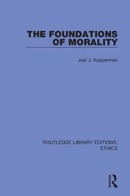 The Foundations of Morality (Hardback)