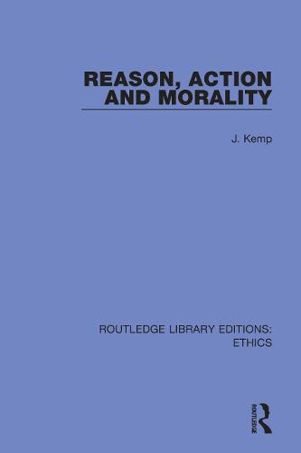 Reason, Action and Morality (Hardback)