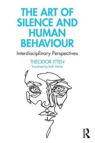 The Art of Silence and Human Behaviour: Interdisciplinary Perspectives (Paperback)