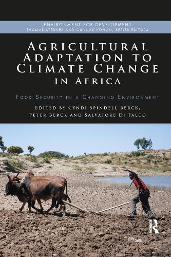 Agricultural Adaptation to Climate Change in Africa: Food Security in a Changing Environment - Environment for Development (Paperback)
