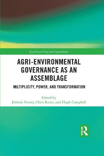 Agri-environmental Governance as an Assemblage: Multiplicity, Power, and Transformation - Earthscan Food and Agriculture (Paperback)