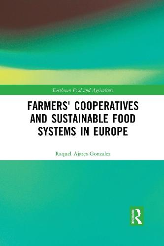 Farmers' Cooperatives and Sustainable Food Systems in Europe - Earthscan Food and Agriculture (Paperback)