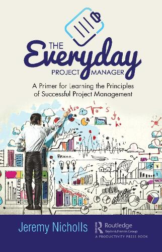 The Everyday Project Manager: A Primer for Learning the Principles of Successful Project Management (Hardback)