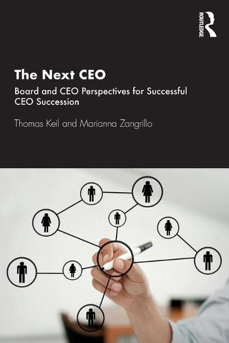 The Next CEO: Board and CEO Perspectives for Successful CEO Succession (Paperback)