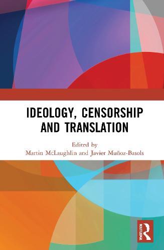 Ideology, Censorship and Translation (Hardback)