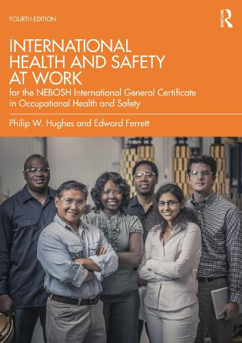 International Health and Safety at Work: for the NEBOSH International General Certificate in Occupational Health and Safety (Paperback)