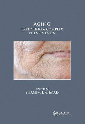 Aging: Exploring a Complex Phenomenon (Paperback)