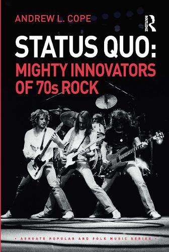 Status Quo: Mighty Innovators of 70s Rock (Paperback)