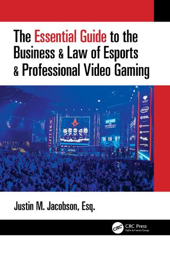 The Essential Guide to the Business & Law of Esports & Professional Video Gaming (Paperback)