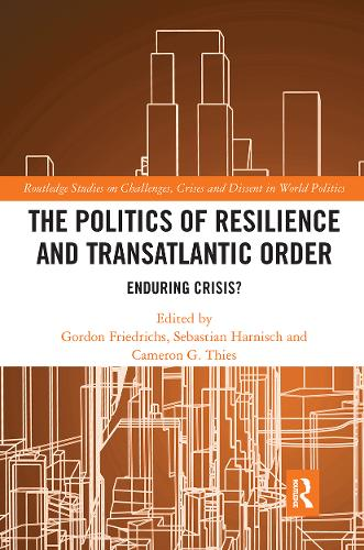 The Politics of Resilience and Transatlantic Order: Enduring Crisis? (Paperback)
