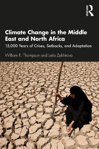 Climate Change in the Middle East and North Africa: 15,000 Years of Crises, Setbacks, and Adaptation (Paperback)
