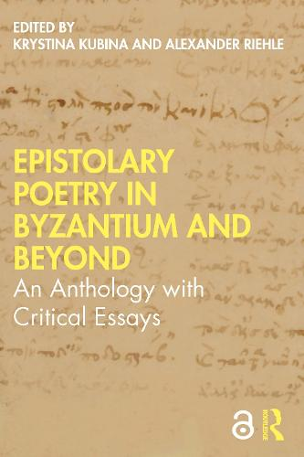 Epistolary Poetry in Byzantium and Beyond: An Anthology with Critical Essays (Paperback)