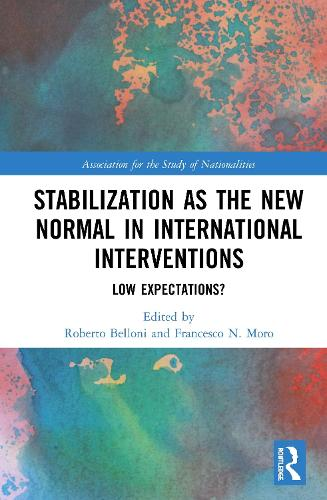 Stabilization as the New Normal in International Interventions: Low Expectations? - Association for the Study of Nationalities (Hardback)