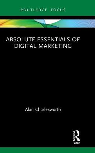 Absolute Essentials of Digital Marketing - Absolute Essentials of Business and Economics (Hardback)