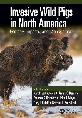 Invasive Wild Pigs in North America: Ecology, Impacts, and Management (Paperback)
