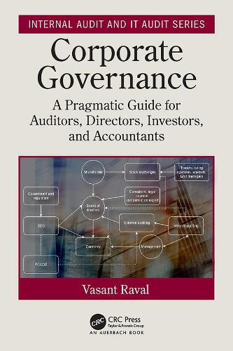 Corporate Governance: A pragmatic guide for auditors, directors, investors, and accountants - Internal Audit and IT Audit (Paperback)