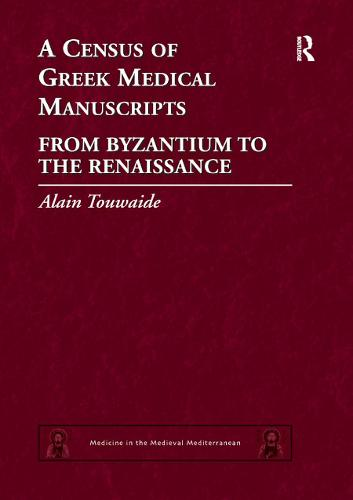 A Census of Greek Medical Manuscripts: From Byzantium to the Renaissance (Paperback)