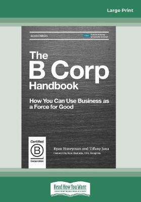 The B Corp Handbook, Second Edition: How You Can Use Business as a Force for Good (Paperback)