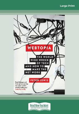 Webtopia: The worldwide wreck of tech and how to make the net work (Paperback)