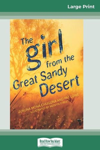 The Girl from the Great Sandy Desert (16pt Large Print Edition) (Paperback)