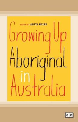 Growing Up Aboriginal in Australia (Paperback)