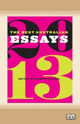 The Best Australian Essays 2013 (Paperback)