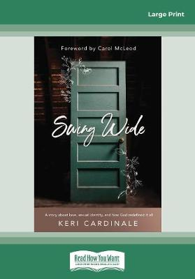 Swing Wide: A Story About Love, Sexual Identity, and How God Redefined It All (Paperback)