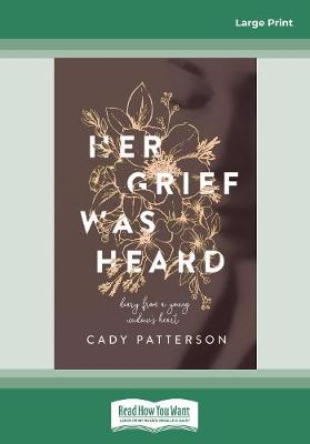 Her Grief Was Heard: Diary From A Young Widow's Heart (Paperback)