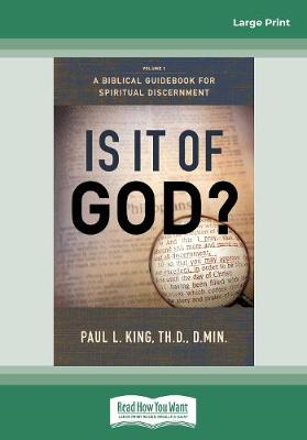 Is It Of God?: A BIBLICAL GUIDEBOOK FOR SPIRITUAL DISCERNMENT (Paperback)