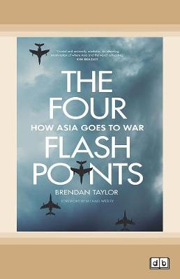 The Four Flashpoints: How Asia Goes to War (Paperback)
