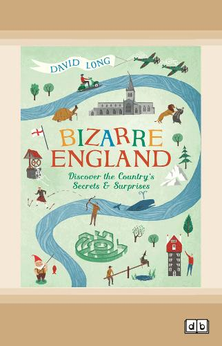 Bizarre England: Discover the Country's Secrets and Surprises (Paperback)