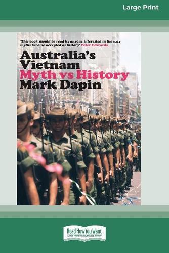 Australia's Vietnam: Myth vs history (16pt Large Print Edition) (Paperback)
