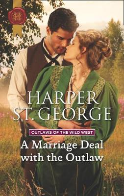 A Marriage Deal With The Outlaw - Outlaws of the Wild West 2 (Paperback)