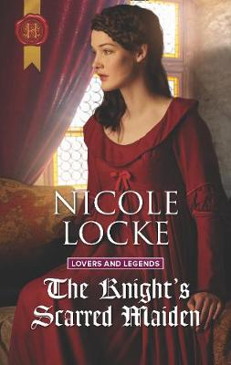 The Knight's Scarred Maiden - Lovers and Legends 5 (Paperback)
