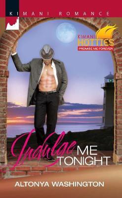 Indulge Me Tonight: Kimani Hotties: Promise Me Forever (Paperback)