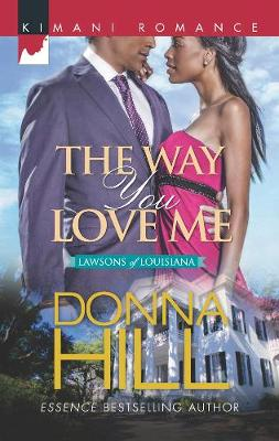 The Way You Love Me: The Lawsons of Louisiana (Paperback)