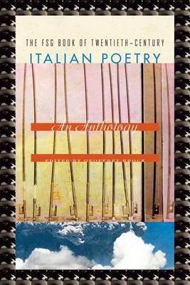 The FSG Book of Twentieth-century Italian Poetry: An Anthology (Hardback)