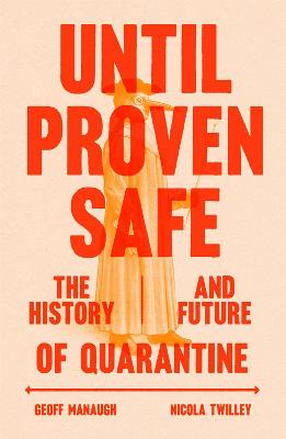Until Proven Safe: The History and Future of Quarantine (Hardback)